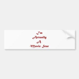 I m Actually A Movie Star Bumper Stickers