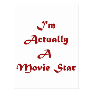 I m Actually A Movie Star Post Cards