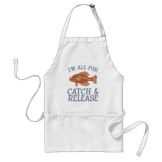 I m All For Catch and Release Aprons