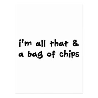 I m All That and a Bag of Chips Item Post Card