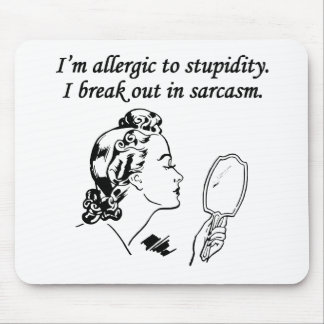 I m Allergic To Stupidity Mouse Pad