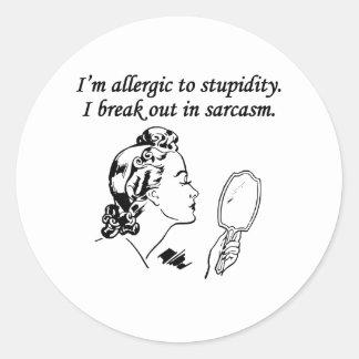 I m Allergic To Stupidity Round Stickers