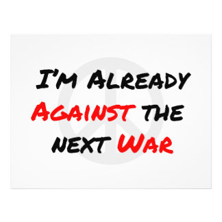I m Already Against War Personalized Flyer