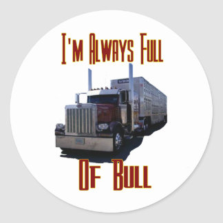 I m Always Full Of Bull Round Stickers