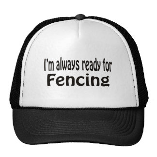 I m always ready for Fencing Mesh Hats