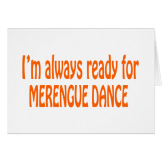 I m always ready for Merengue dance Cards