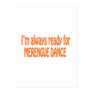 I m always ready for Merengue dance Post Card