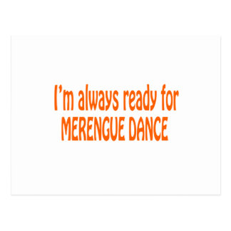 I m always ready for Merengue dance Postcards