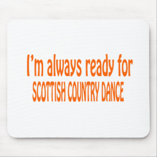 I m always ready for Scottish Country dance Mousepads