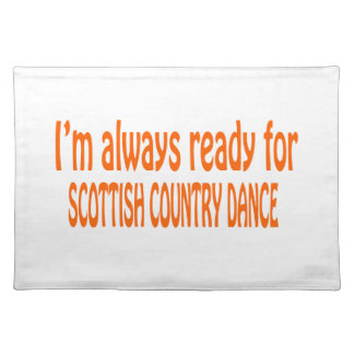 I m always ready for Scottish Country dance Place Mats