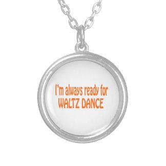 I m always ready for Waltz dance Jewelry