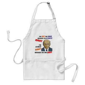 I'm Always Right Because I'm the Boss Standard Apron