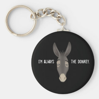 """I'm Always the Donkey"" Key Ring"