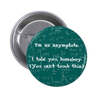 I m an asymptote pin