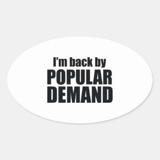 I m Back By Popular Demand Sticker
