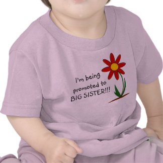 I m Being Promoted to Big Sister Infant Tshrit Tee Shirt
