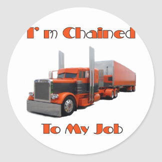 "I""m Chained To My Job Round Sticker"