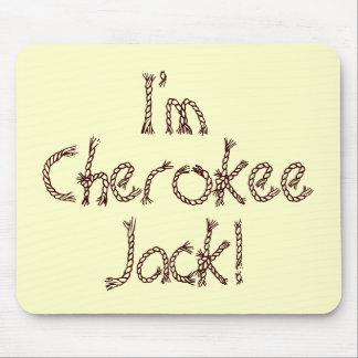 I m Cherokee Jack Mousepads