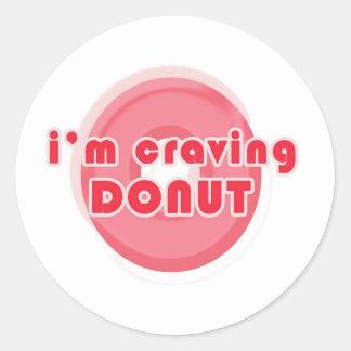 I m craving Donut Round Sticker