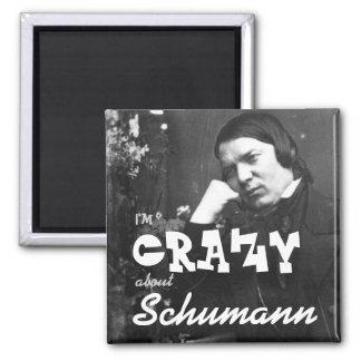 I m CRAZY about Schumann Fridge Magnets