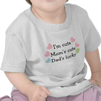 I m Cute Mom s Cute Dad s Lucky Infant T-Shirt