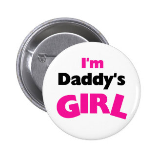 I m Daddy s Girl Button