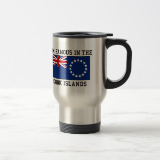 I 'm Famous In The Cook Islands Stainless Steel Travel Mug