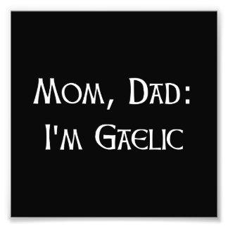 I?m Gaelic Photo Print