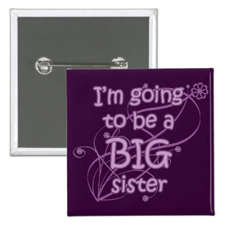 I m going to be a Big Sister Button