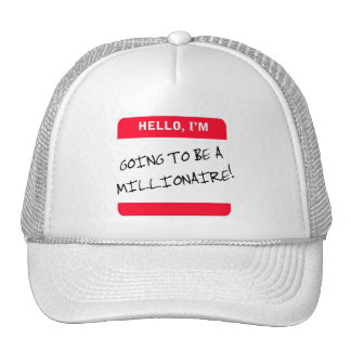 I m Going to be a MILLIONAIRE Hat