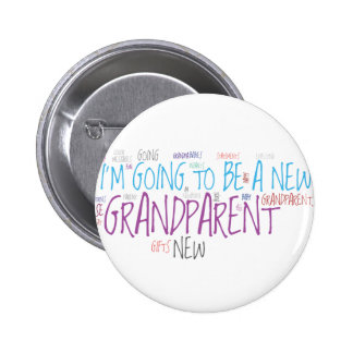 I m going to be a new Grandparent Pinback Button