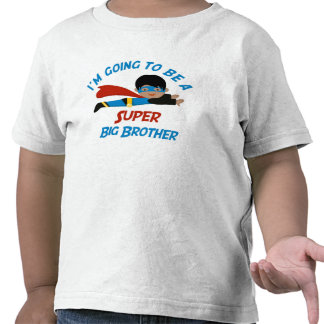 I m going to be a Super Big Brother Shirt