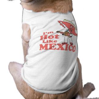 I m Hot Like Mexico T-shirt Pet Shirt
