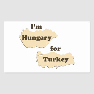 I m Hungary For Turkey Hungry for Thanksgiving Rectangle Stickers