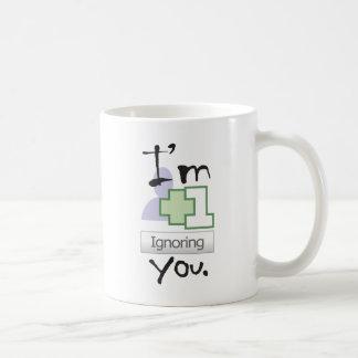 I m Ignoring You Coffee Mugs