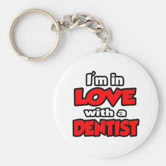 I m In Love With A Dentist Keychain