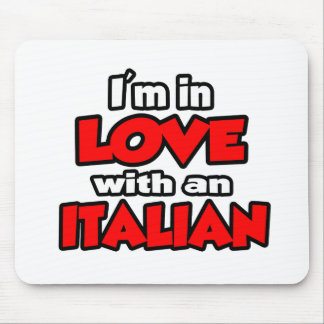 I m In Love With An Italian Mouse Pad