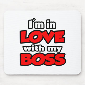 I m In Love With My Boss Mousepad
