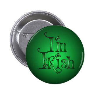 I M IRISH SHAMROCKS by SHARON SHARPE Pinback Button