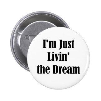I m Just Livin the Dream Button