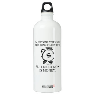 I'm Just One Step Away From Being Filthy Rich SIGG Traveller 1.0L Water Bottle