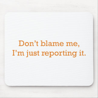 I'm just reporting it mouse mat