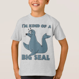 I'm Kind Of A Big Seal T-Shirt