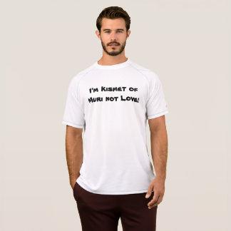 I'm Kismet of Muri not Love p93 T-Shirt