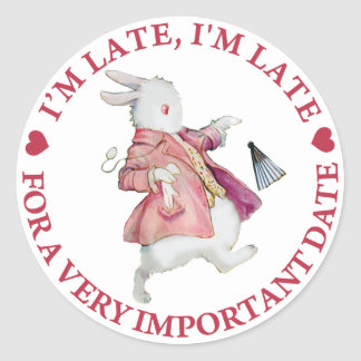 I m Late I m Late For a Very Important Date Round Sticker