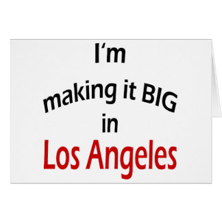 I m Making It Big In Los Angeles Card