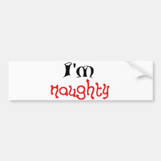 I m naughty bumper stickers