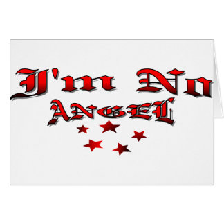 I m No Angel Greeting Cards