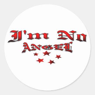 I m No Angel Round Stickers