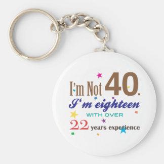 I m Not 40 - Funny Birthday Gift Key Chain